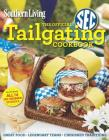 Southern Living the Official SEC Tailgating Cookbook: Great Food Legendary Teams Cherished Traditions (Southern Living (Paperback Oxmoor)) Cover Image