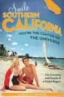 Smile Southern California, You're the Center of the Universe: The Economy and People of a Global Region Cover Image