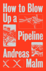 How to Blow Up a Pipeline Cover Image