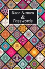 User Names & Passwords: Internet Password Logbook Large Print With Tabs - Mandala Background Cover Cover Image