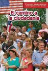El Camino a la Ciudadan-A (the Path to Citizenship) (Mosaico Estadounidense: La Inmigracin Hoy en D-A (The Americ) Cover Image
