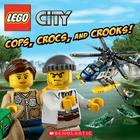 Cops, Crocs, and Crooks! (LEGO City) Cover Image