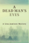 A Dead Man's Eyes: A Lisa Jamison Mystery Cover Image