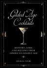 Gilded Age Cocktails: History, Lore, and Recipes from America's Golden Age (Washington Mews Books) Cover Image