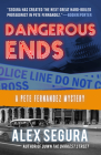 Dangerous Ends: (Pete Fernandez Book 3) Cover Image