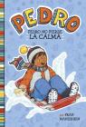 Pedro No Pierde la Calma = Pedro Keeps His Cool Cover Image