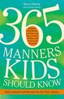 365 Manners Kids Should Know: Games, Activities, and Other Fun Ways to Help Children and Teens Learn Etiquette Cover Image