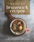 Nom Nom New Brunswick Recipes: An Illustrated Cookbook of Delicious Maritime Dish Ideas! Cover Image