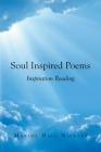 Soul Inspired Poems: Inspiration Reading Cover Image