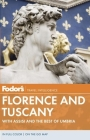 Fodor's Florence and Tuscany: With Assisi and the Best of Umbria [With Map] Cover Image
