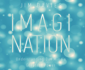 Imagination: Understanding Our Mind's Greatest Power Cover Image
