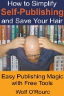 How to Simplify Self-Publishing and Save Your Hair Cover Image