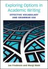 Exploring Options in Academic Writing: Effective Vocabulary and Grammar Use Cover Image