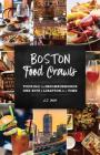 Boston Food Crawls: Touring the Neighborhoods One Bite & Libation at a Time Cover Image