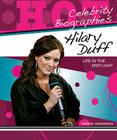Hilary Duff: Life in the Spotlight (Hot Celebrity Biographies) Cover Image