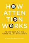 How Attention Works: Finding Your Way in a World Full of Distraction Cover Image