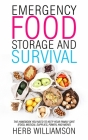 Emergency Food Storage and Survival: The Handbook You Need to Keep Your Family Safe (Food, Medical Supplies, Power, and More) Cover Image