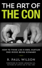 The Art of the Con: How to Think Like a Real Hustler and Avoid Being Scammed, 1st Edition Cover Image
