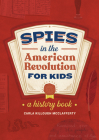 Spies in the American Revolution for Kids: A History Book Cover Image