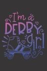 I'm a Derby Girl: Roller Derby Journal Notebook, Roller Skating Notebook, Roller Derby Gift Cover Image