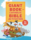 The Giant Book of Catholic Bible Activities: The Perfect Way to Introduce Kids to the Bible! Cover Image