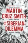 The Siberian Dilemma (The Arkady Renko Novels #9) Cover Image