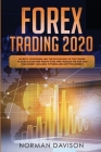 Forex Trading 2020: Beginner's Guide. Secrets, Strategies and the Psychology of the Trader to Earn $10,000 per Month in no Time, Manage th Cover Image