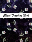 Client Tracking Book: Best Client Record Profile Client Data Organizer Log Book with A - Z Alphabetical Tabs For Salon Hair Stylist Barber P Cover Image