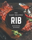 150 Easy Rib Recipes: An Easy Rib Cookbook for Your Gathering Cover Image