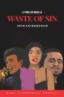 Waste of Sin: A Thriller-novella Cover Image