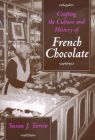 Crafting the Culture and History of French Chocolate Cover Image