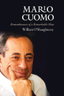 Mario Cuomo: Remembrances of a Remarkable Man Cover Image