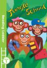 Jungle School: Level 1 (Reading Ladder) Cover Image