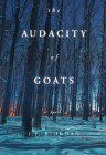 The Audacity of Goats: A Novel (North of the Tension Line #2) Cover Image