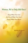 Women, We're Only Old Once Cover Image