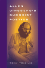 Allen Ginsberg's Buddhist Poetics Cover Image