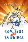 Com Zeus Não Se Brinca Cover Image