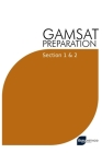 GAMSAT Preparation Section 1 & 2: Efficient Methods, Detailed Techniques, Proven Strategies, and GAMSAT Style Questions for GAMSAT Section 1 & 2 Cover Image