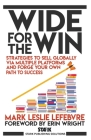 Wide for the Win: Strategies to Sell Globally via Multiple Platforms and Forge Your Own Path to Success Cover Image