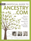 Unofficial Guide to Ancestry.com: How to Find Your Family History on the #1 Genealogy Website Cover Image