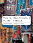Mastering Arabic 1 Activity Book (MacMillan Master Series (Languages)) Cover Image