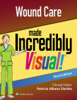 Wound Care Made Incredibly Visual (Incredibly Easy! Series®) Cover Image