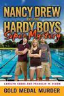 Gold Medal Murder (Nancy Drew/Hardy Boys #4) Cover Image
