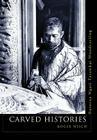 Carved Histories: Rotorua Ngati Tarawhai Carving Cover Image