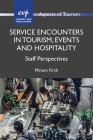Service Encounters in Tourism, Events and Hospitality: Staff Perspectives (Aspects of Tourism #87) Cover Image