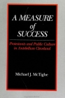 A Measure of Success: Protestants and Public Culture in Antebellum Cleveland Cover Image