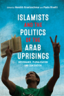 Islamists and the Politics of the Arab Uprisings: Governance, Pluralisation and Contention Cover Image