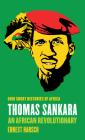 Thomas Sankara: An African Revolutionary (Ohio Short Histories of Africa) Cover Image