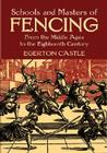 Schools and Masters of Fencing: From the Middle Ages to the Eighteenth Century (Dover Military History) Cover Image