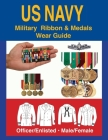 United States Navy Military Ribbon & Medal Wear Guide Cover Image